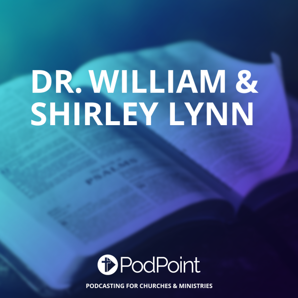 Dr. William & Shirley Lynn