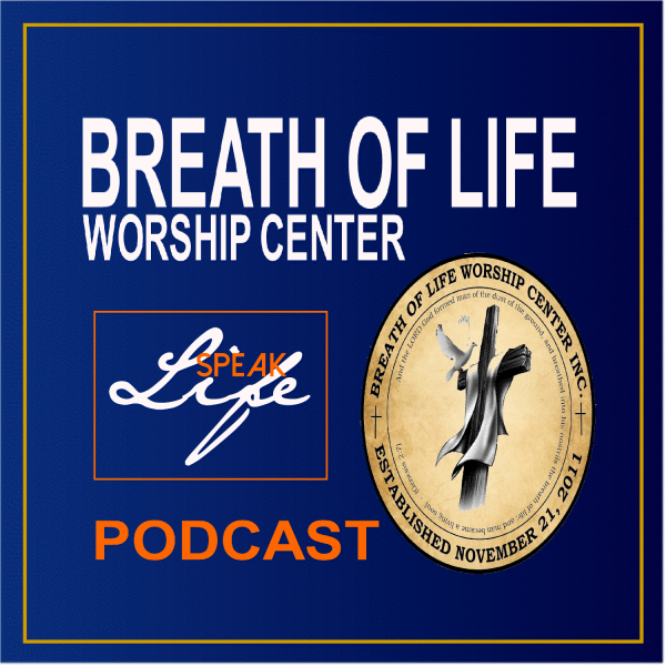 Breath of Life Worship Center's Podcast