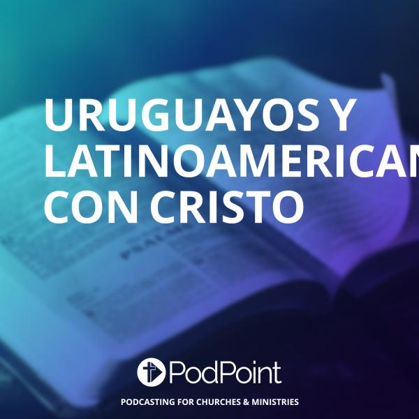 Uruguayos y Latinoamericanos con Cristo
