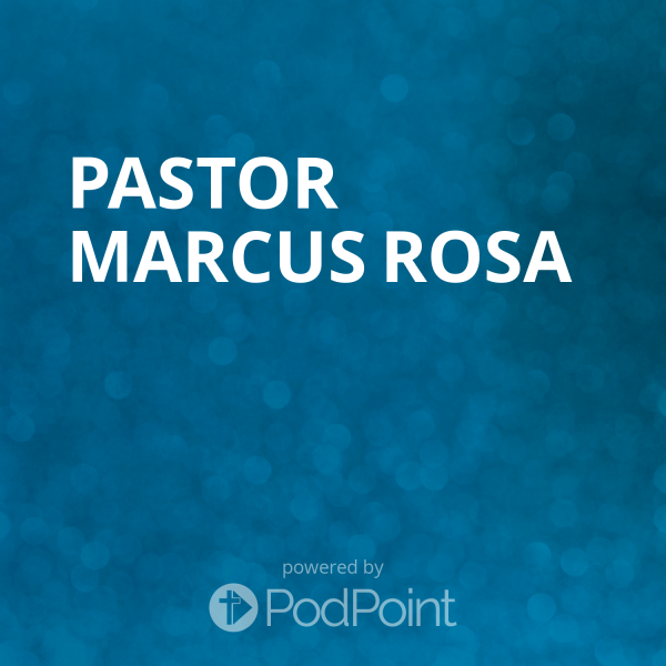 pastor-marcus-rosaPastor Marcus Rosa