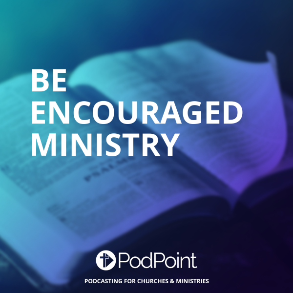 be encouraged ministry