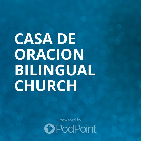 Casa De Oracion Bilingual Church
