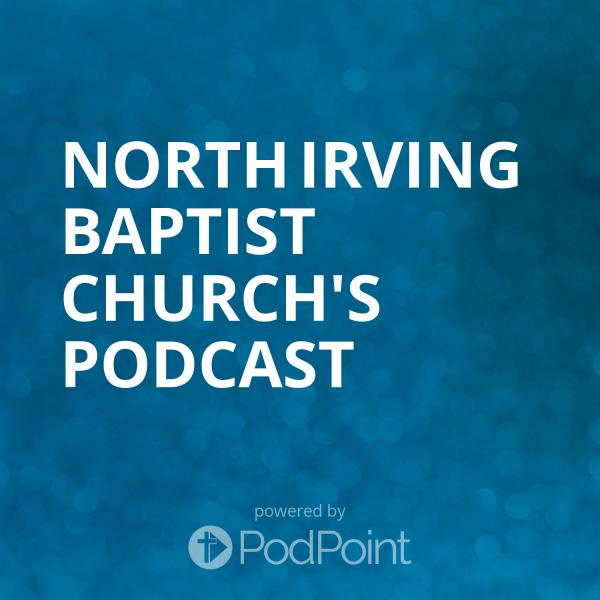 North Irving Baptist Church's Podcast