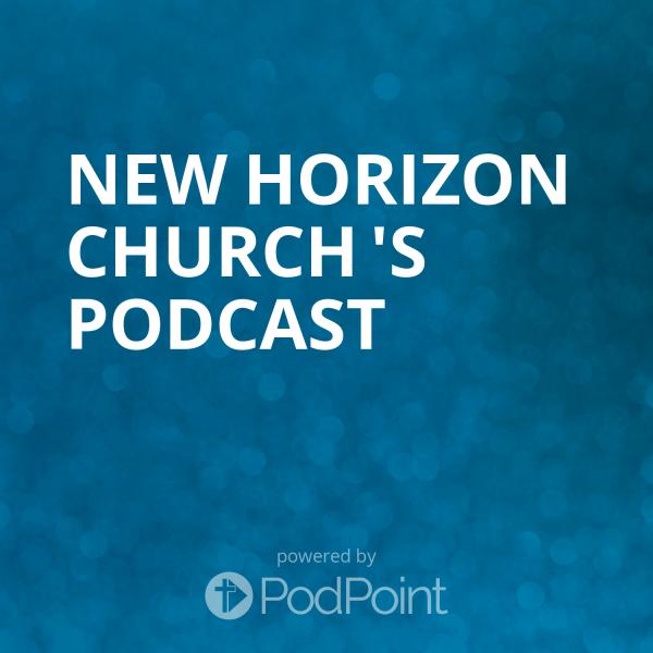 New Horizon church 's Podcast