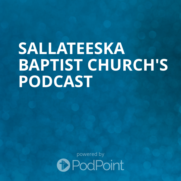 sallateeska-baptist-church-podcastSallateeska Baptist Church's Podcast