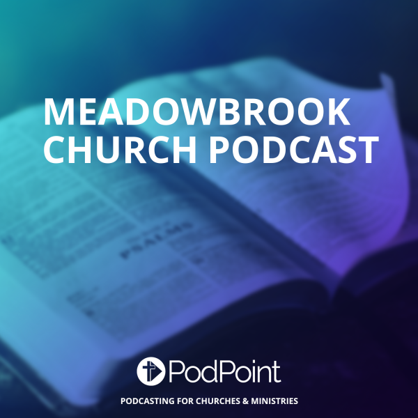 Meadowbrook Church Podcast