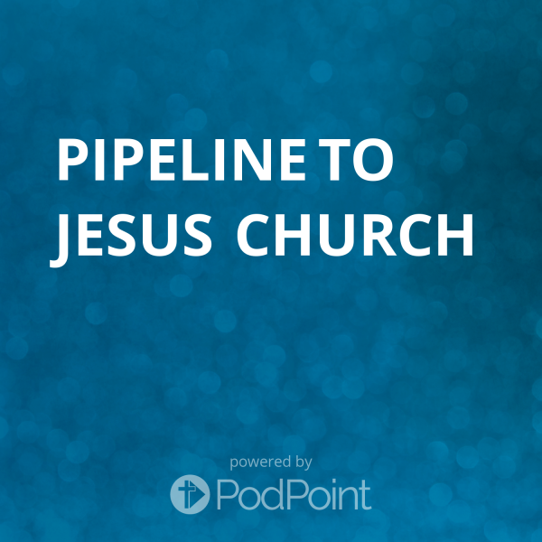 Pipeline to Jesus Church