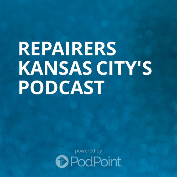 repairers-kansas-city-podcastRepairers Kansas City's Podcast
