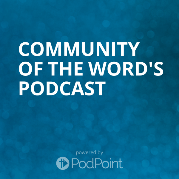 Community of the Word Podcast