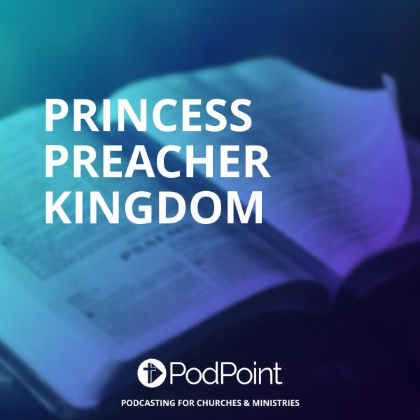 Princess Preacher Kingdom