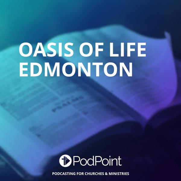 Oasis of life Edmonton