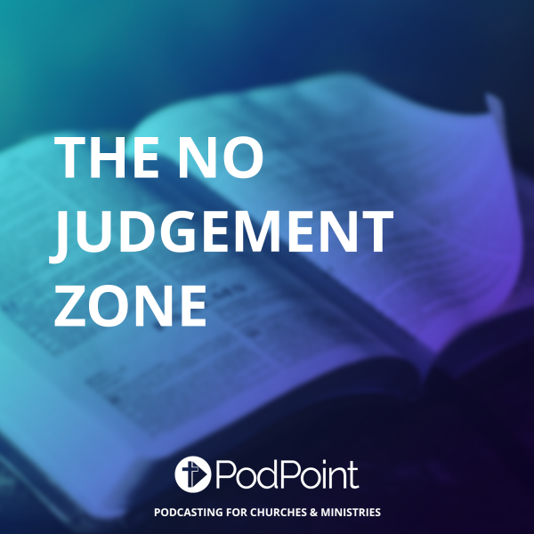 The NO Judgement Zone