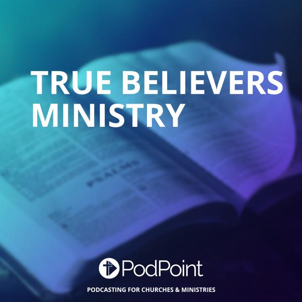 True believers ministry