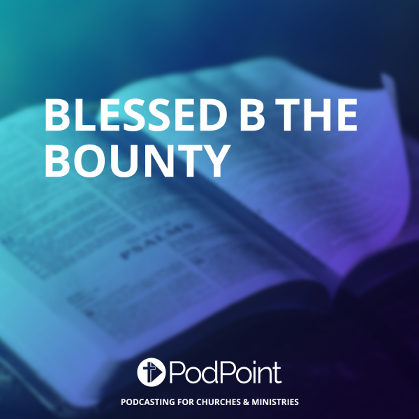 Blessed B the bounty