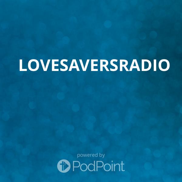 lovesaversradioLoveSaversRADIO