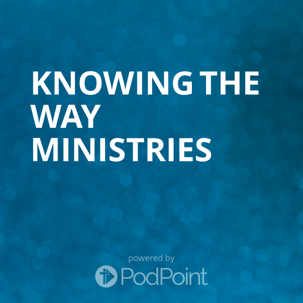 Knowing the Way Ministries