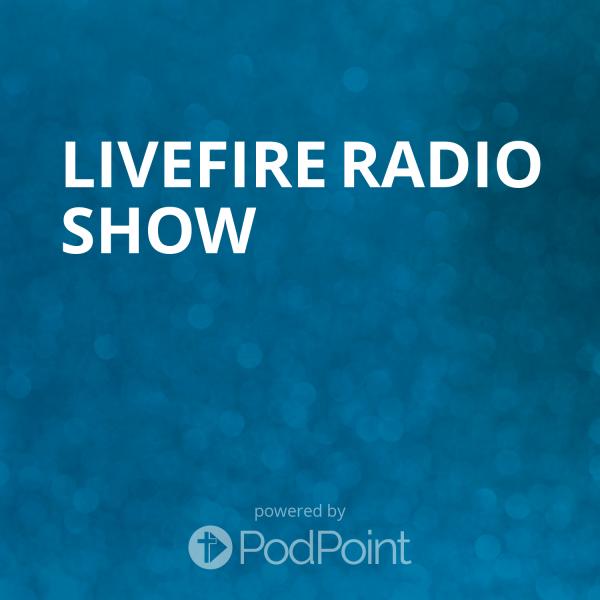 livefire-radio-showLIVEFIRE Radio Show