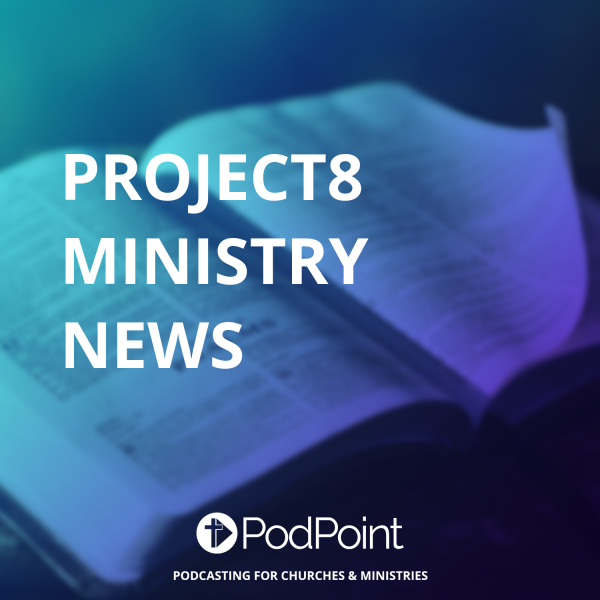 Project8 ministry News