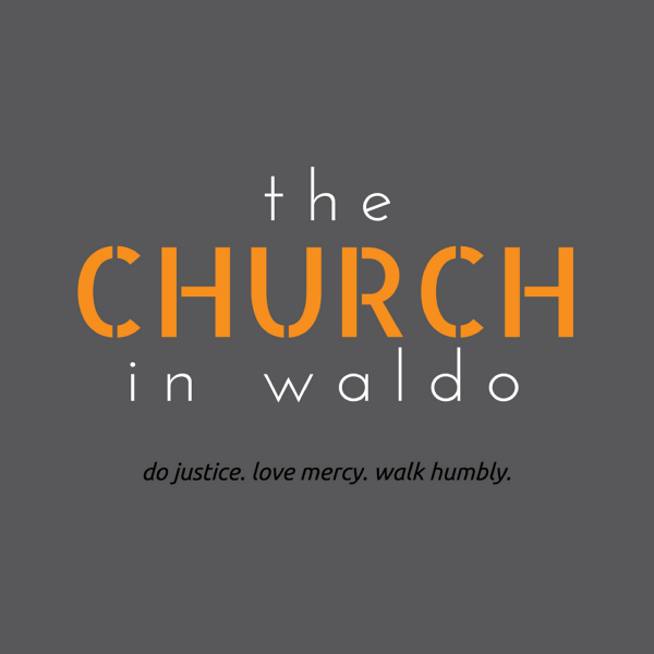 the-church-in-waldo-podcastThe Church in Waldo Podcast