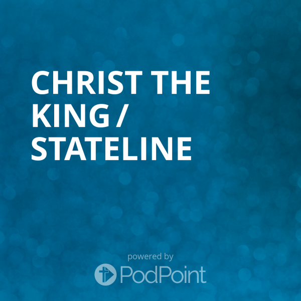 christ-the-king-statelineChrist the King / Stateline