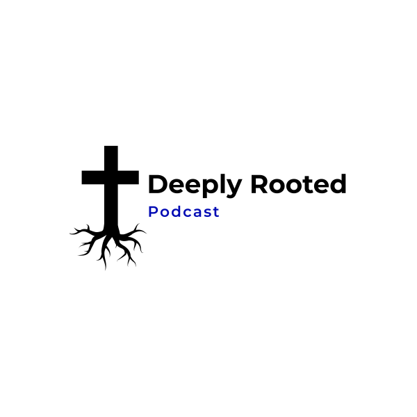 Deeply Rooted Podcast