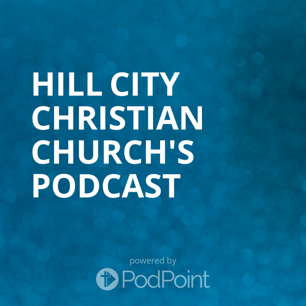 Hill City Christian Church's Podcast