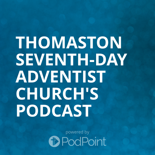 thomaston-seventh-day-adventist-church-podcastThomaston Seventh-day Adventist Church's Podcast