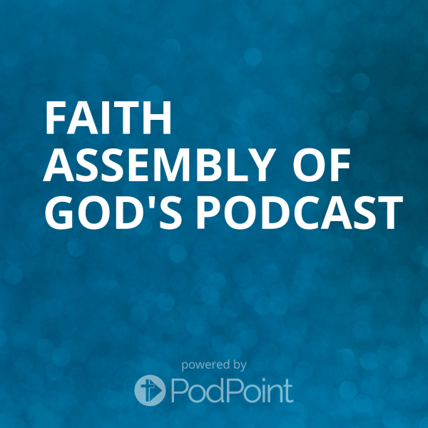 faith-assembly-of-god-podcastFaith Assembly of God's Podcast
