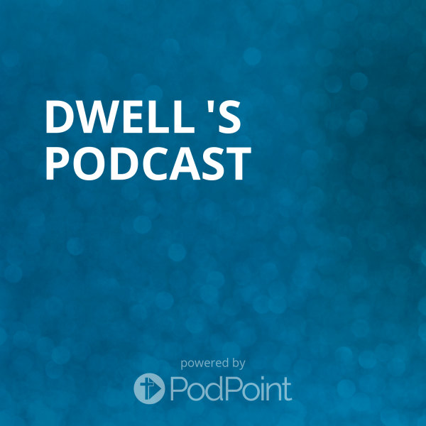 dwell-podcastDwell 's Podcast