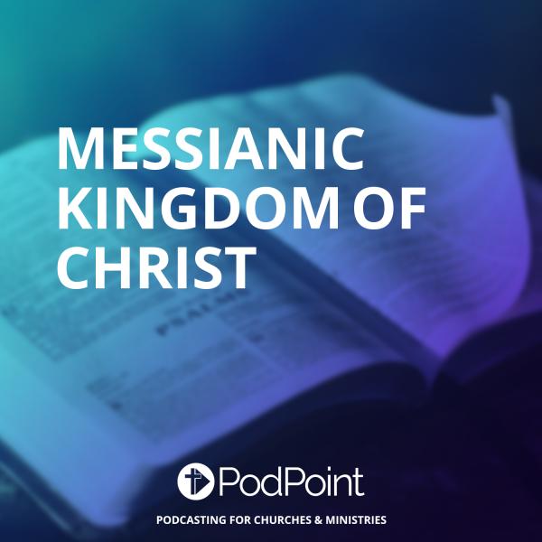Messianic Kingdom of Christ
