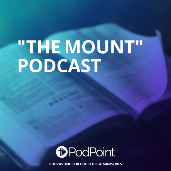 """""""The Mount"""" Podcast"""