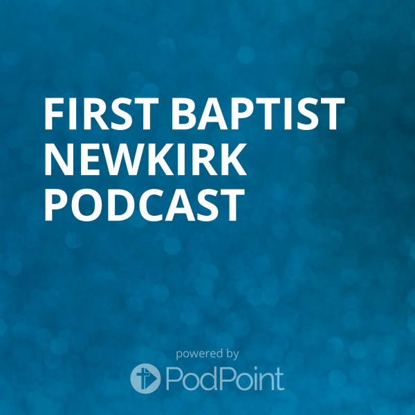 First Baptist Newkirk Podcast
