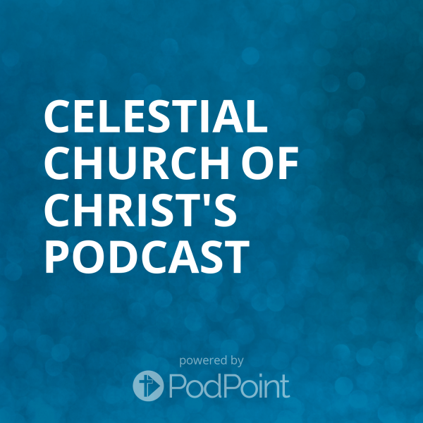 celestial church of christ's Podcast