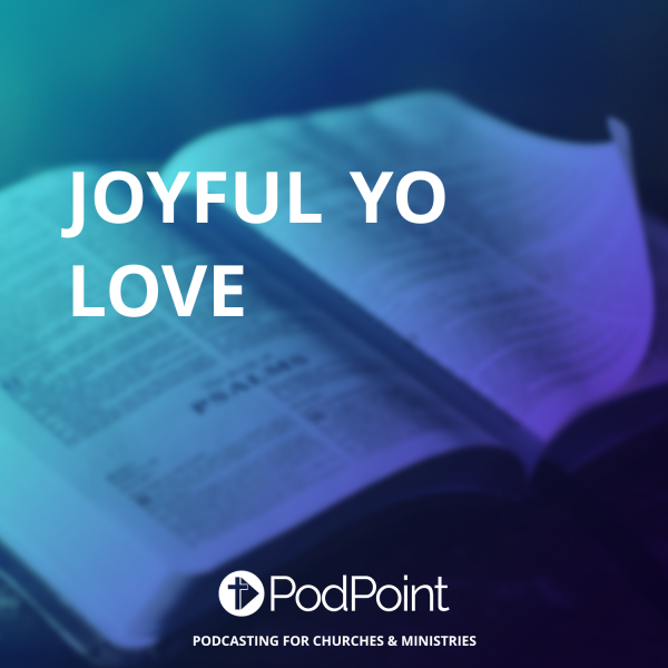 Joyful Yo Love