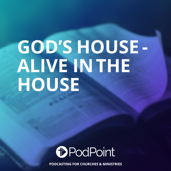 God's House - Alive in the HOUSE
