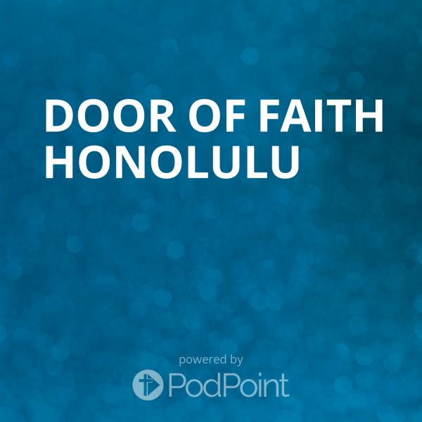 door-of-faith-honoluluDoor of Faith Honolulu
