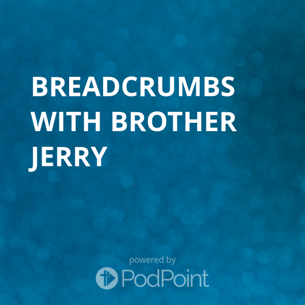breadcrumbs-with-brother-jerryBreadcrumbs with Pastor Jerry