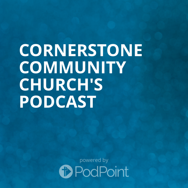 cornerstone-community-church-podcastCornerstone Community Church's Podcast