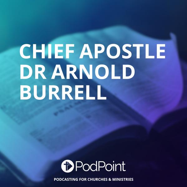 Chief Apostle Dr Arnold Burrell