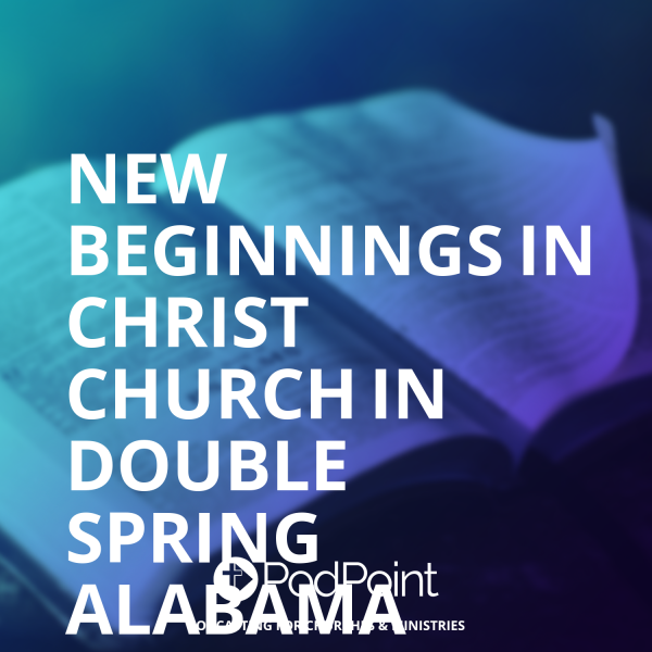 New Beginnings in Christ church in Double Spring Alabama