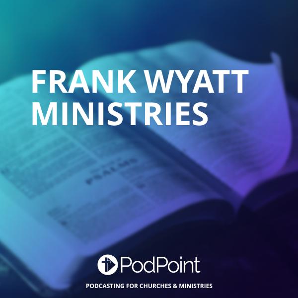 Frank Wyatt Ministries