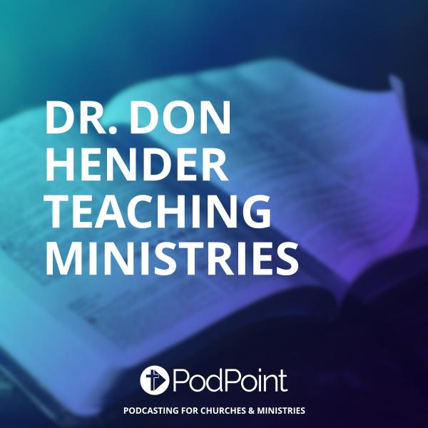 Dr. Don Hender Teaching Ministries