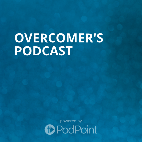 Overcomer's Podcast