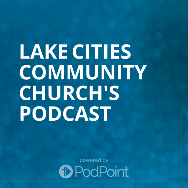 lake-cities-community-church-podcastLake Cities Community Church's Podcast