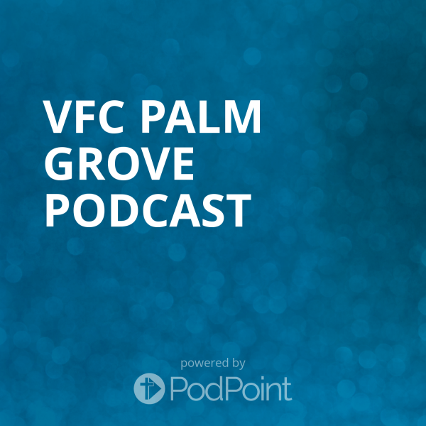 vfc-palm-grove-podcastVFC Palm Grove Podcast
