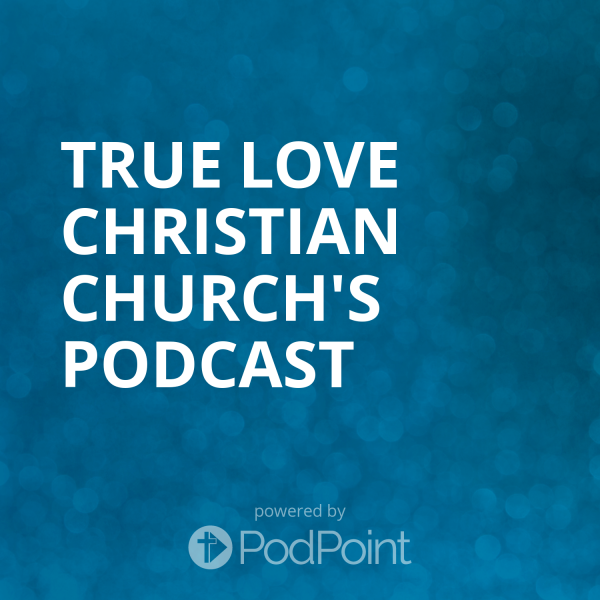 true-love-christian-church-podcastTLC-Humble Podcast