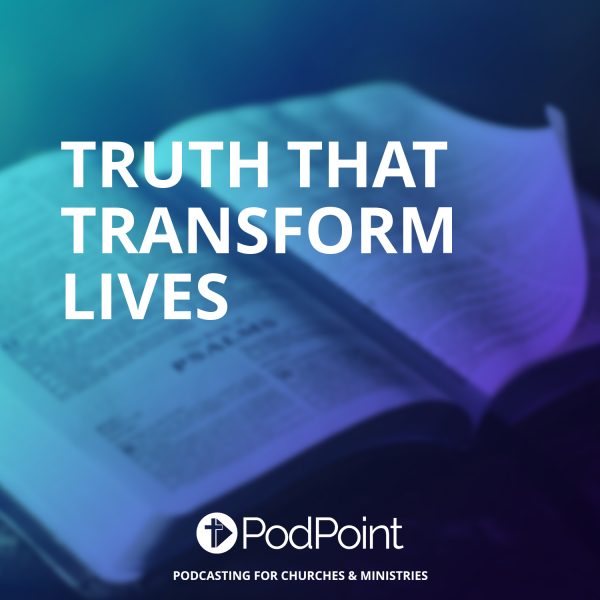 Truth that Transform Lives