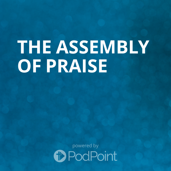 the-assembly-of-praiseMessages of Hope