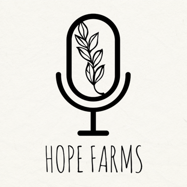hope-farms-podcastHope Farms