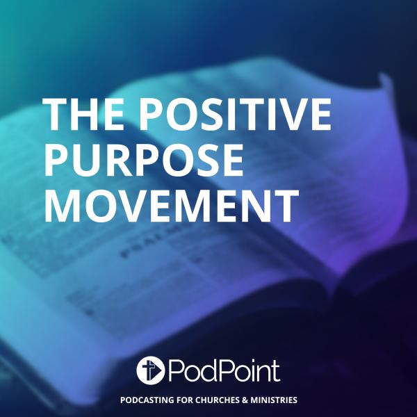 The Positive Purpose Movement